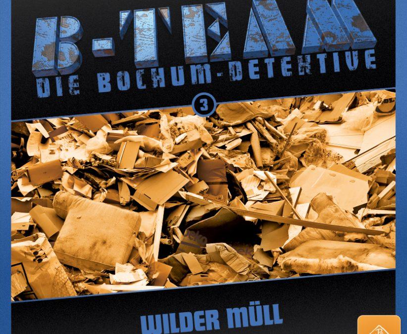 Audio: B-Team – Folge 03 – Wilder Müll